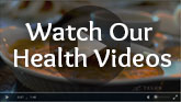 Watch Our Health Video
